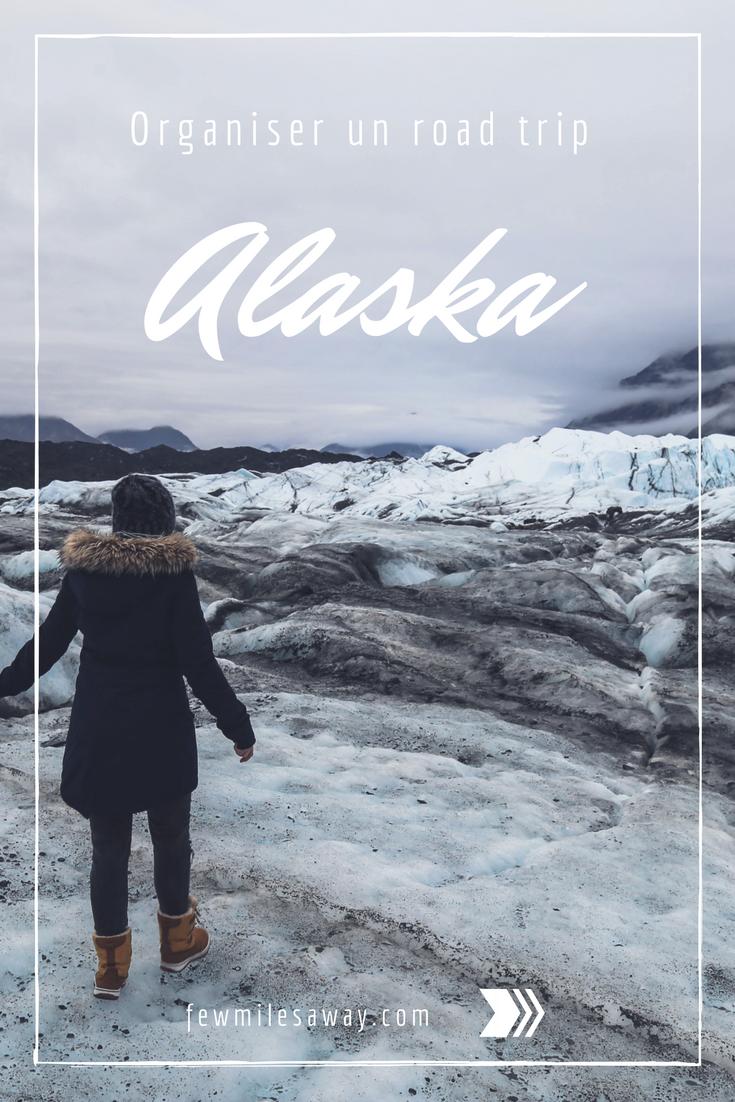 Comment organiser un road trip en Alaska : Quel itinéraire ? Quel budget ? Combien de temps ?